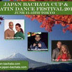JAPAN BACHATA CUP & LATIN DANCE FESTIVAL 2015